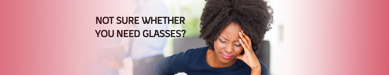 Not Sure Whether You Need Glasses?